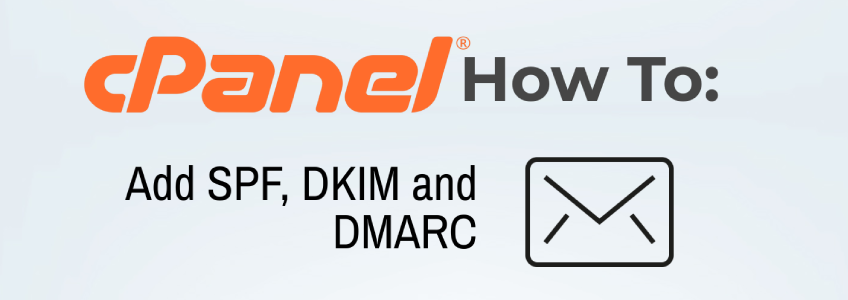 How to Setup SPF, DKIM and DMARC in cPanel